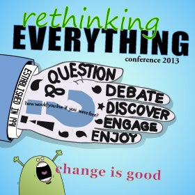 ReThinking Everything Unschooling Conference