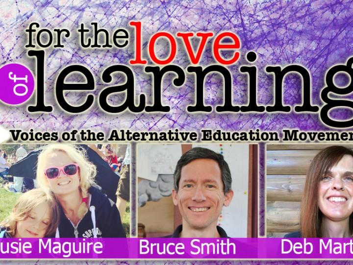 For the Love of Learning – Alternatives in Education – Epi# 1