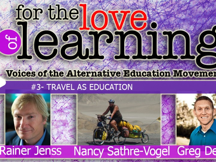 For the Love of Learning – Travel as Education – Epi#3