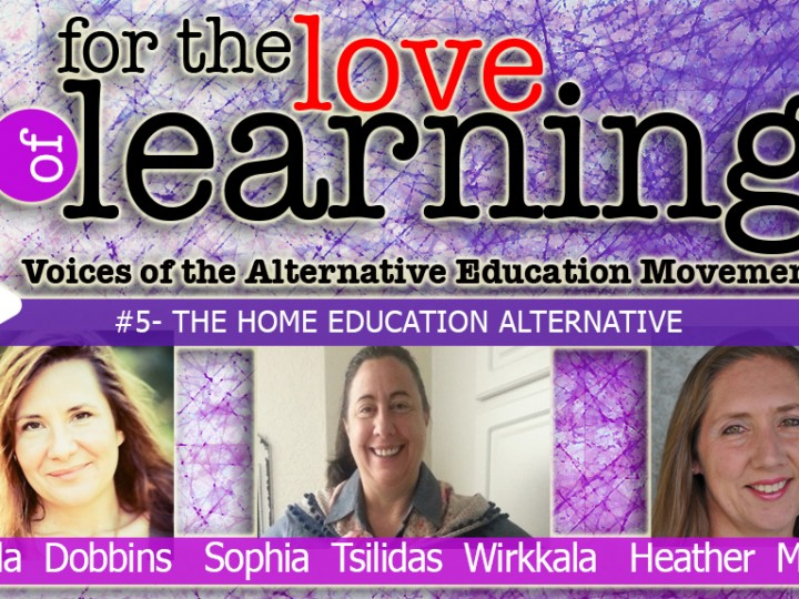 For the Love of Learning – The Home Education Alternative – Epi#5