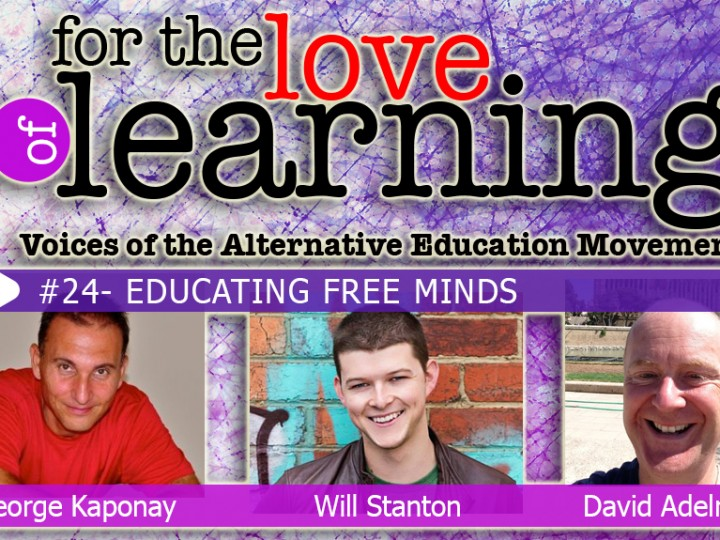 For the Love of Learning – Educating Free Minds – Epi#24