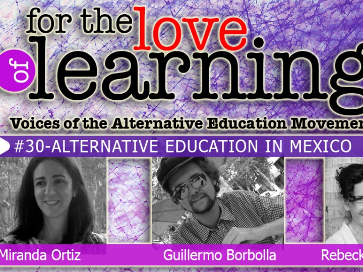 For the Love of Learning – Alternative Education in Mexico- #30