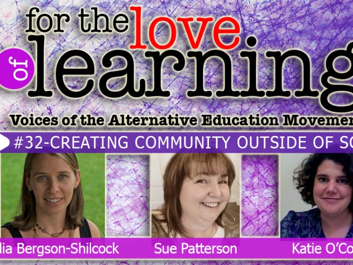For the Love of Learning – Creating Community Outside of School – Epi#32