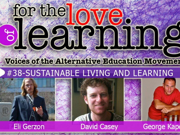 For the Love of Learning – Sustainable Living & Learning– Epi#38