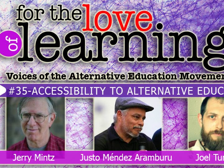 For the Love of Learning – Accessibility to  Alternative Education- Epi#35